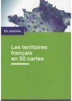 Courverture du livre territoires français en 50 cartes